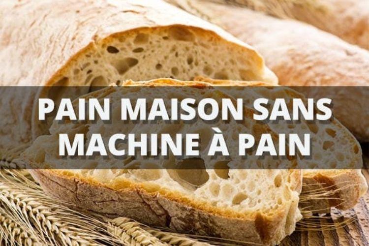 recette de pain maison sans machine